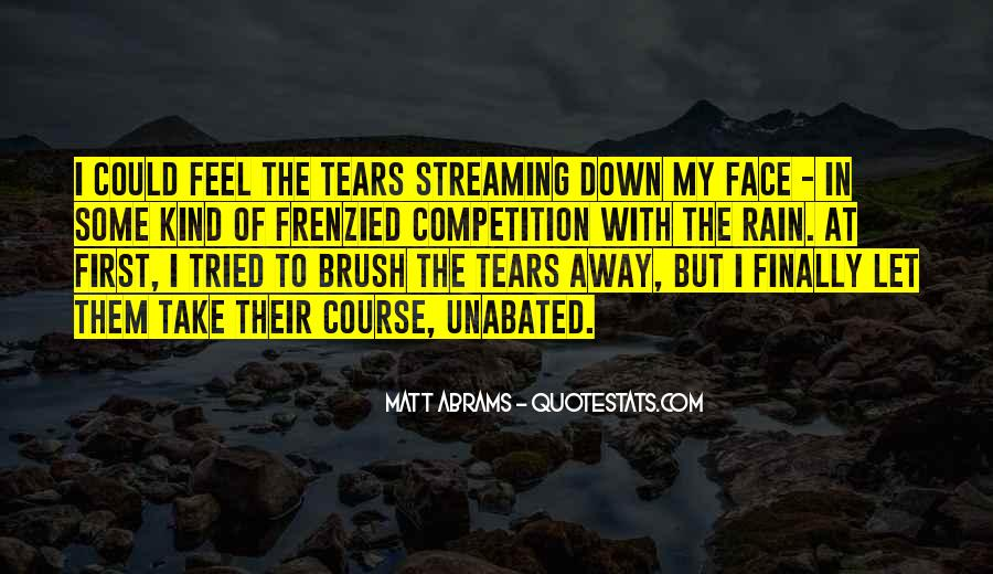 Rain In The Face Quotes #46636