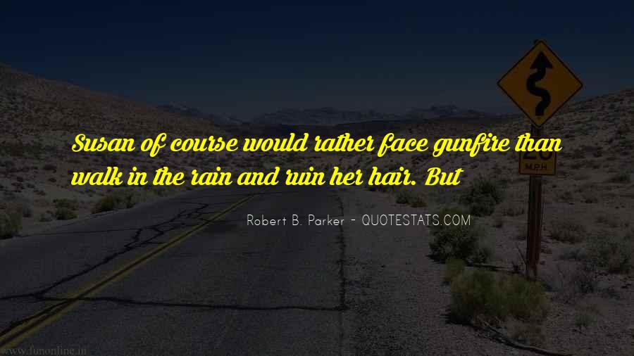 Rain In The Face Quotes #712408