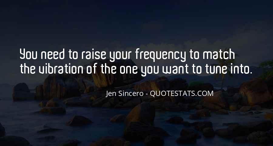Raise Your Vibration Quotes #1557185