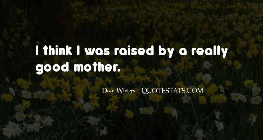 Raised Good Quotes #1168423