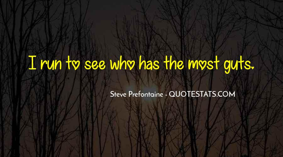 Quotes About Steve Prefontaine #1023253