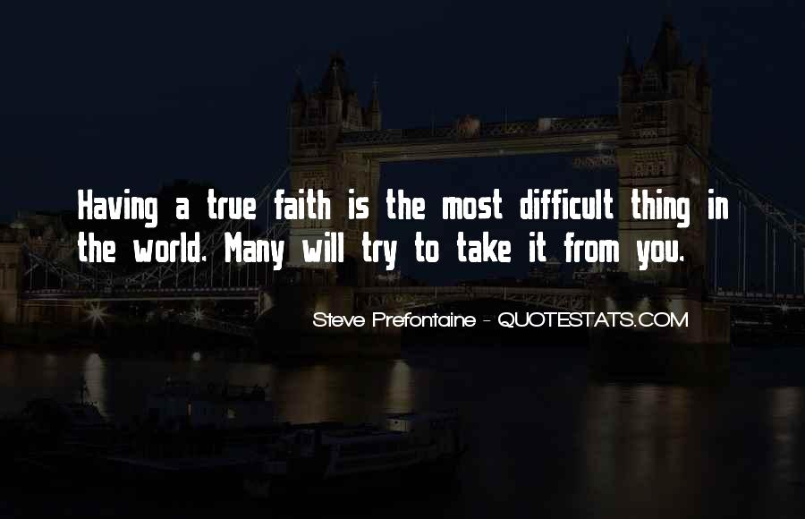 Quotes About Steve Prefontaine #1193636