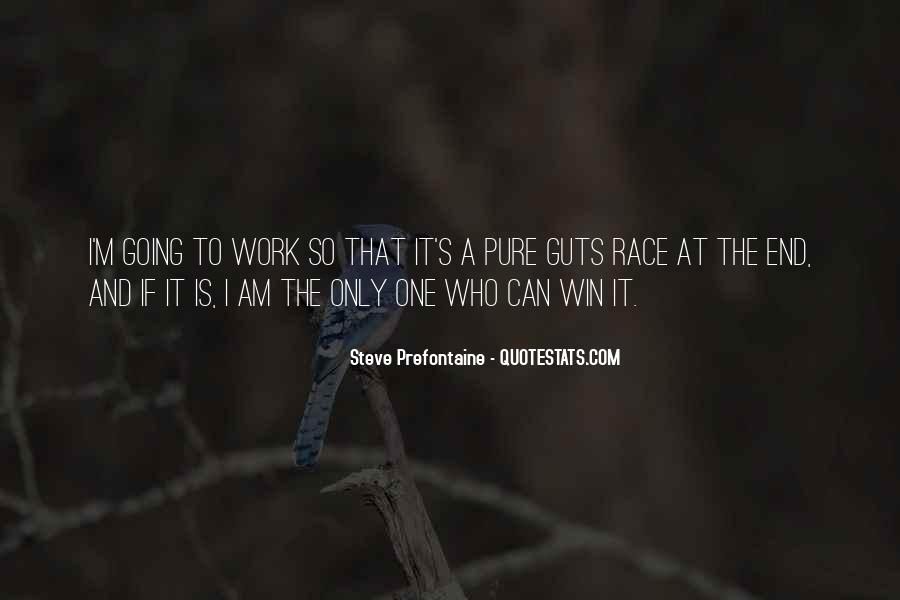Quotes About Steve Prefontaine #1263142