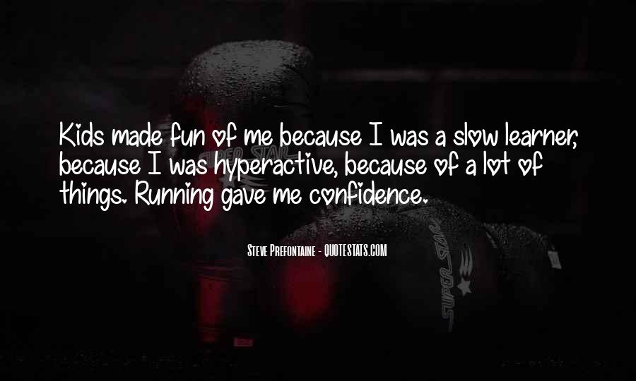 Quotes About Steve Prefontaine #1322908
