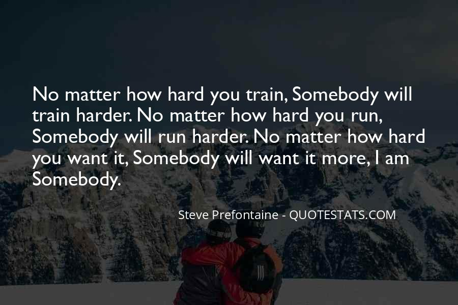 Quotes About Steve Prefontaine #1630222