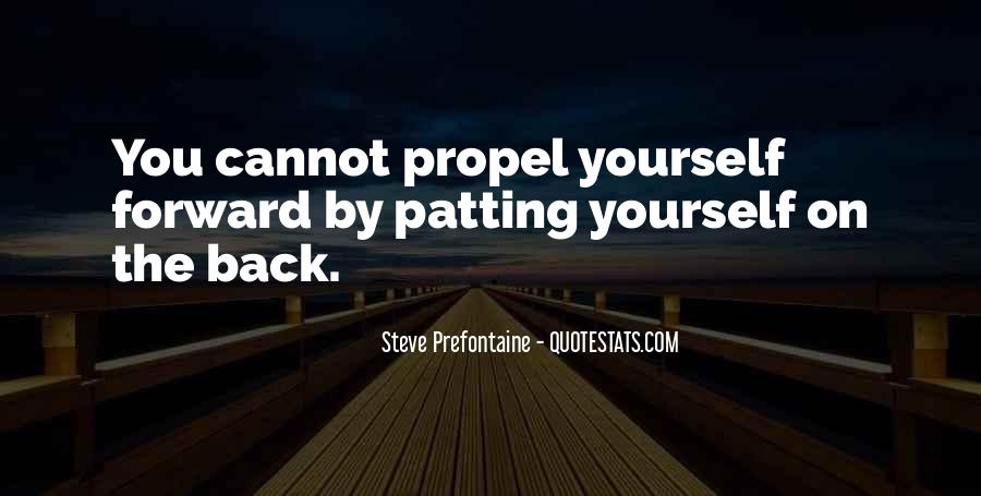 Quotes About Steve Prefontaine #1639956