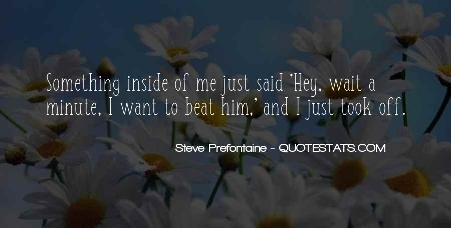 Quotes About Steve Prefontaine #535588