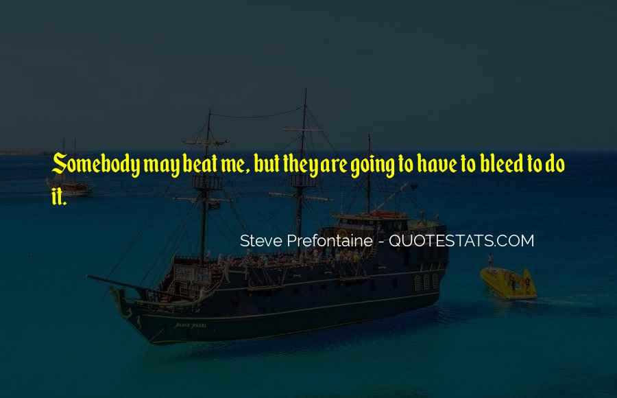 Quotes About Steve Prefontaine #832003