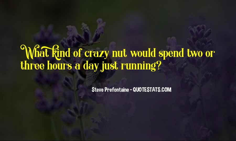 Quotes About Steve Prefontaine #844055