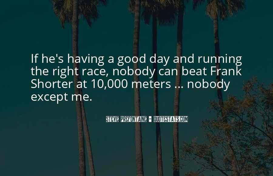 Quotes About Steve Prefontaine #930522
