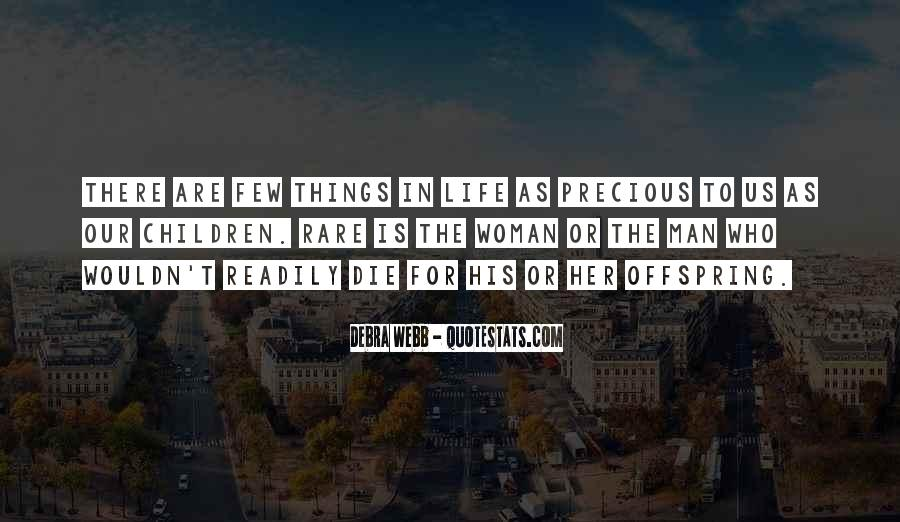 Rare And Precious Things Quotes #281752