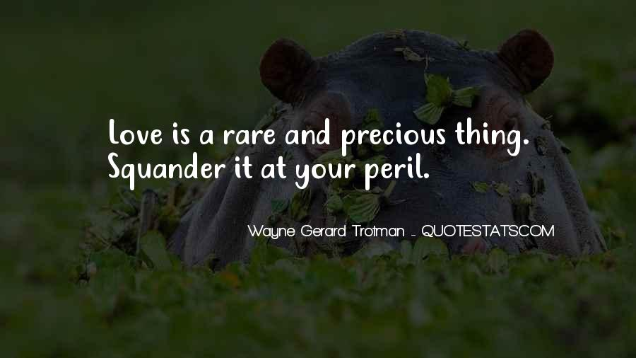Rare And Precious Things Quotes #868244