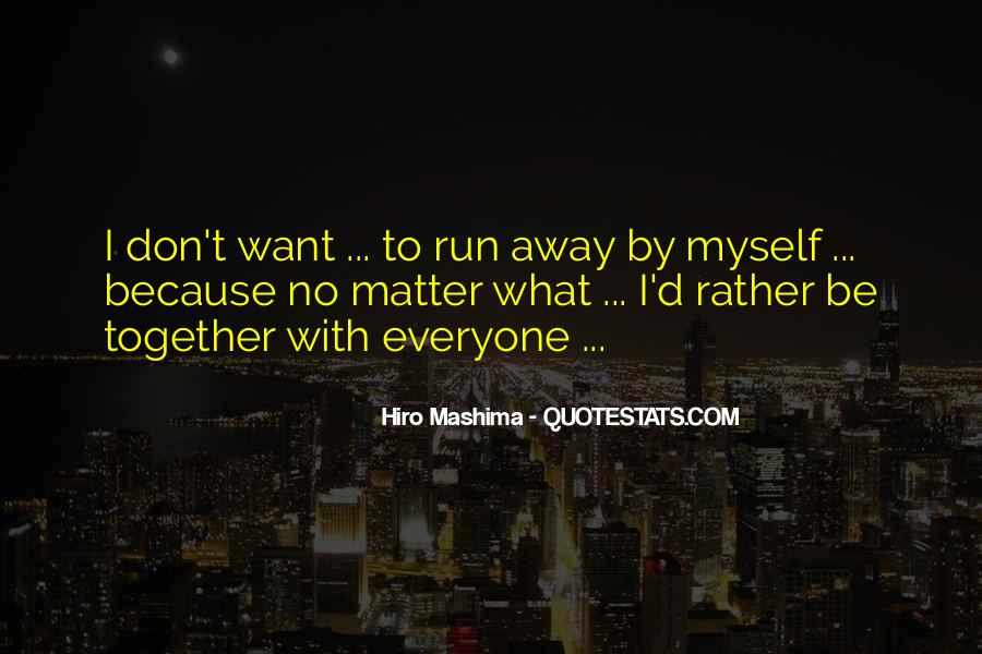 Rather Be By Myself Quotes #211266