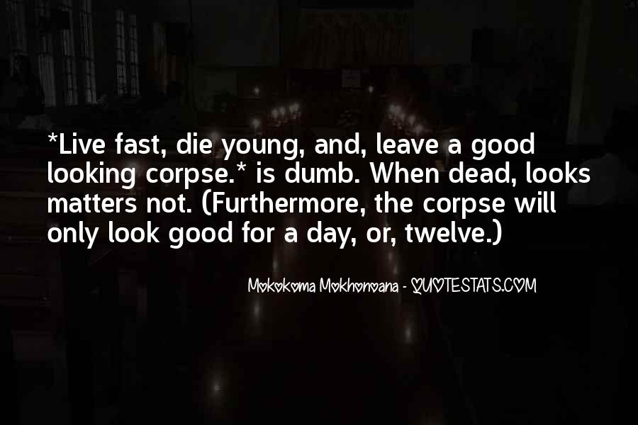 Rather Die Young Quotes #59761