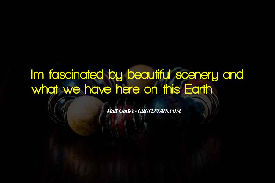 Quotes About Beautiful Scenery #1447515