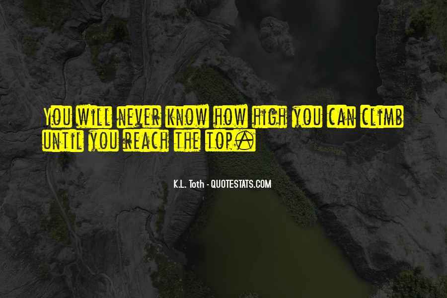 Top 64 Reach On Top Quotes Famous Quotes Sayings About Reach On Top