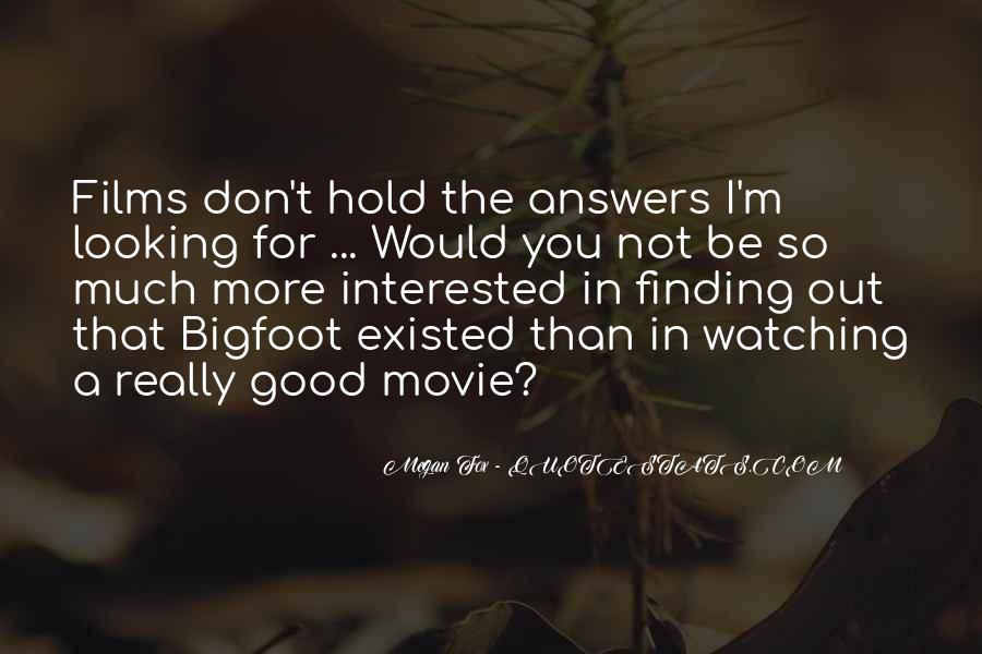 Quotes About Bigfoot #1568356