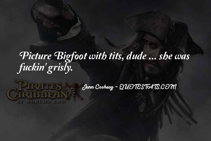 Quotes About Bigfoot #1616996