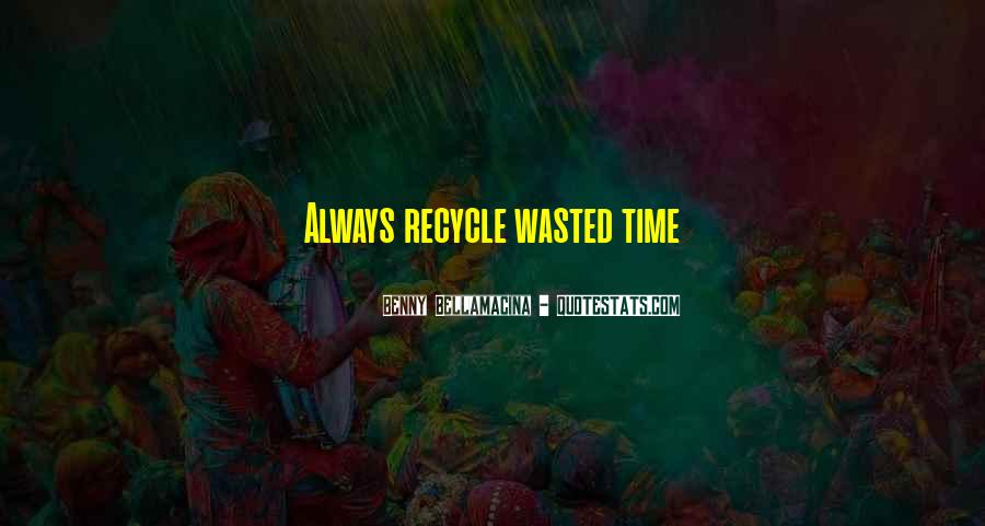 Recycle Life Quotes #1469329