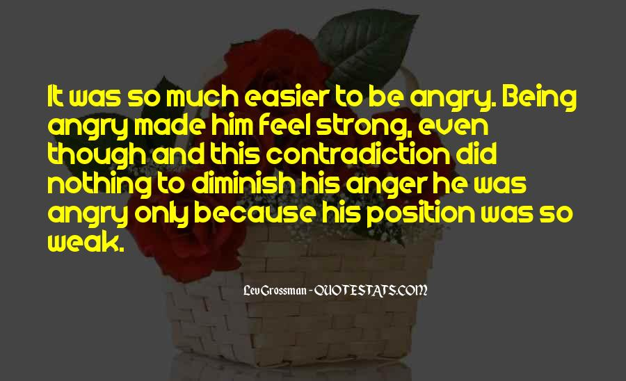Quotes About Being Too Strong #108481