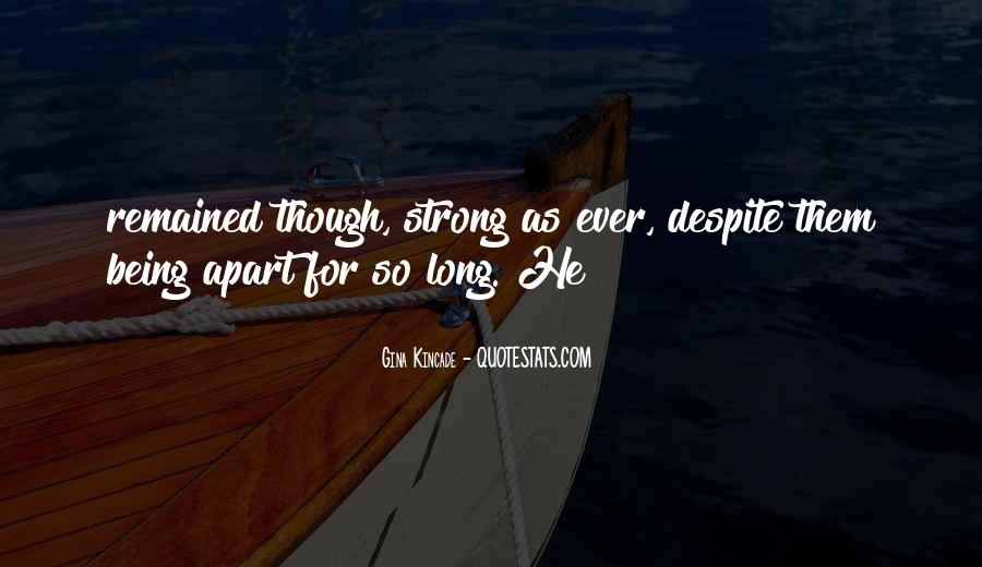Quotes About Being Too Strong #169342