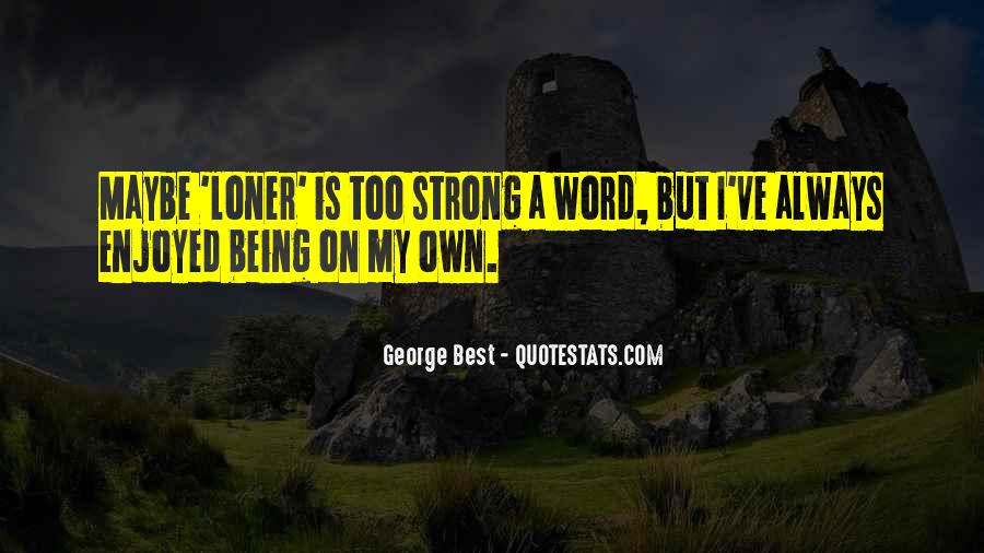 Quotes About Being Too Strong #1755399