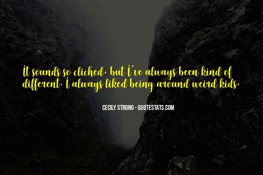 Quotes About Being Too Strong #4227