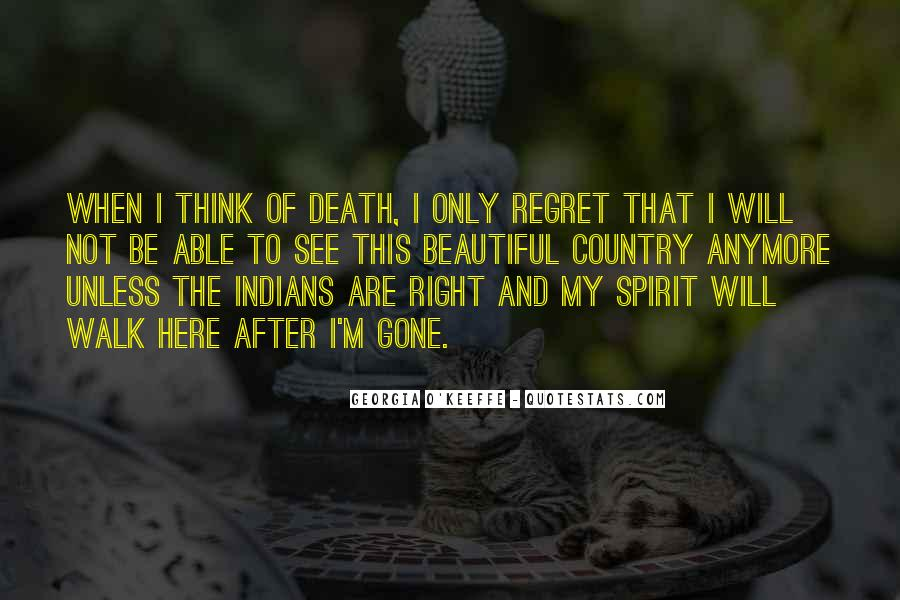 Regret When I'm Gone Quotes #1024770