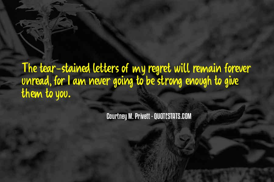 Regret When I'm Gone Quotes #18140