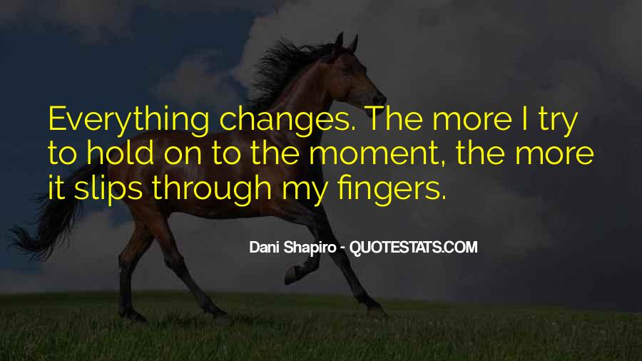 Quotes About A Moment Changes Everything #1416193