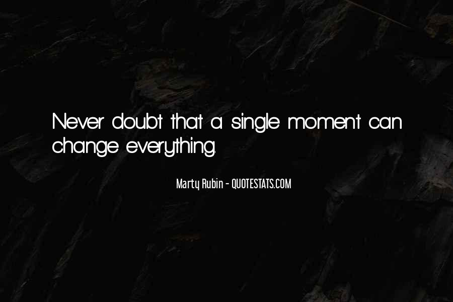 Quotes About A Moment Changes Everything #1447744