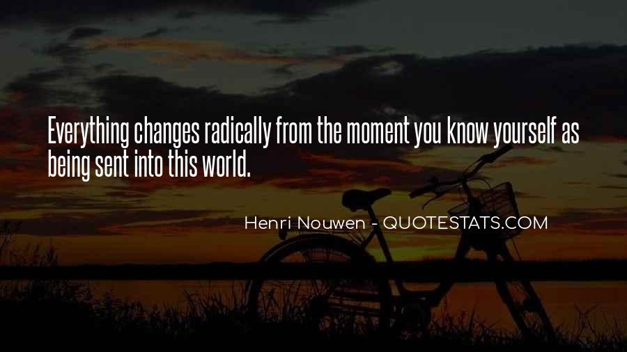 Quotes About A Moment Changes Everything #217688