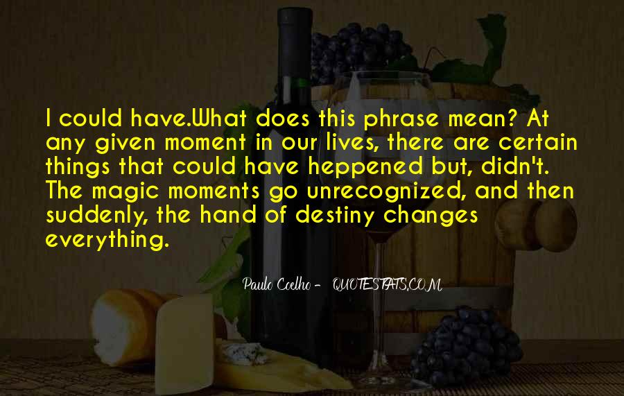 Quotes About A Moment Changes Everything #59093