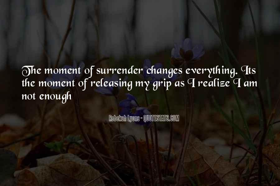Quotes About A Moment Changes Everything #917420