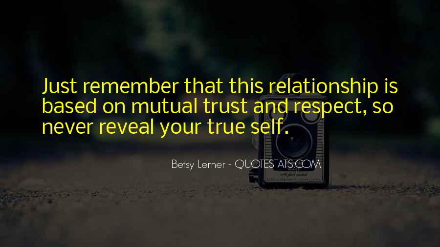 Relationship Is Based On Trust Quotes #1056872