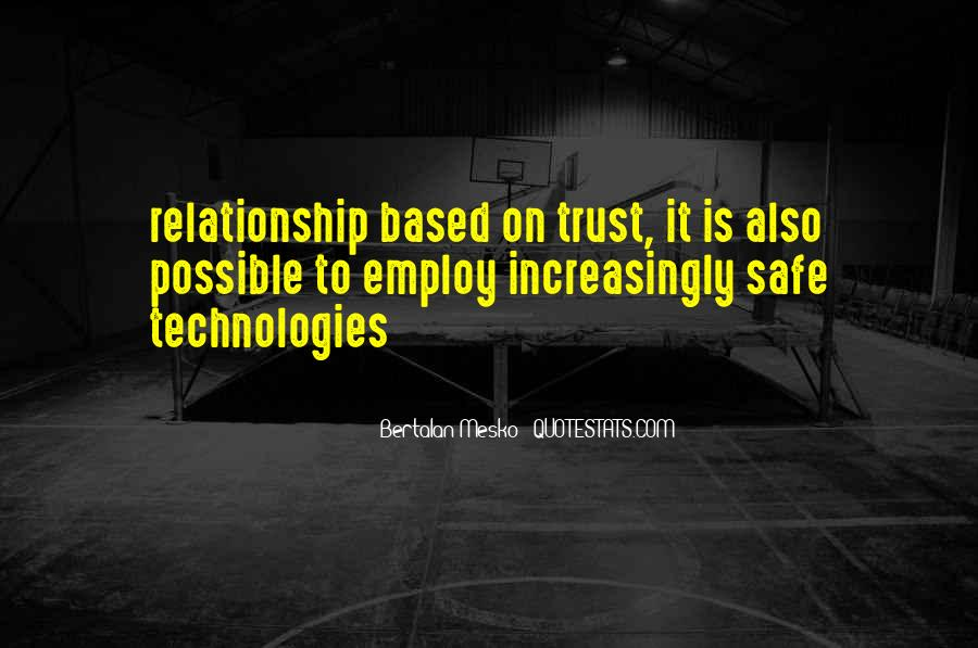 Relationship Is Based On Trust Quotes #1782562