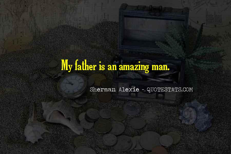 Quotes About An Amazing Man #1839549