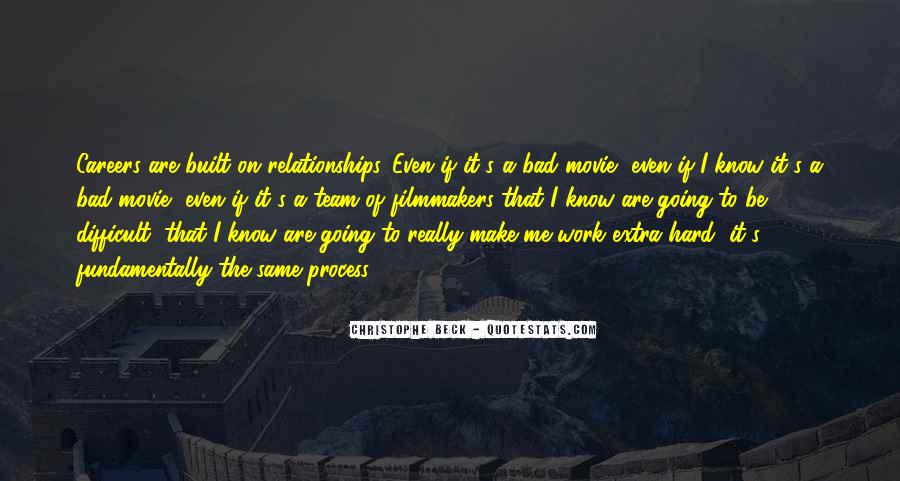 Work hard quotes are relationships I know