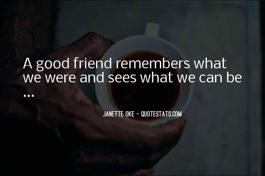 Remember Me Friendship Quotes #1627652