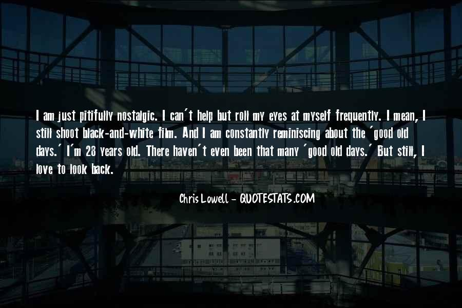 Reminiscing Good Old Days Quotes #1300999