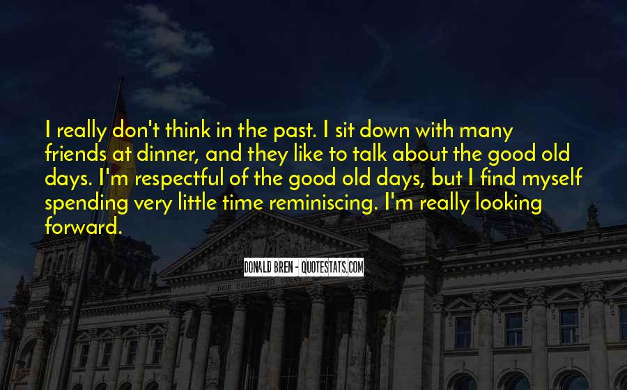 Reminiscing Good Old Days Quotes #1650874