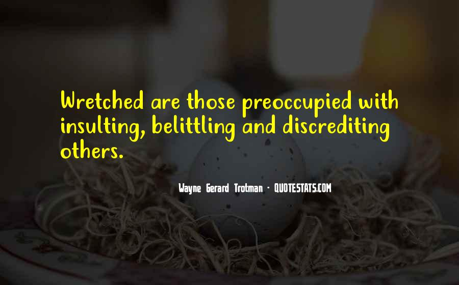 Quotes About Belittlement #880267