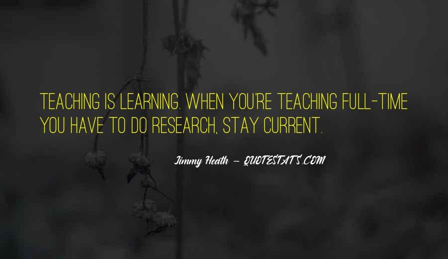 Research And Teaching Quotes #446062