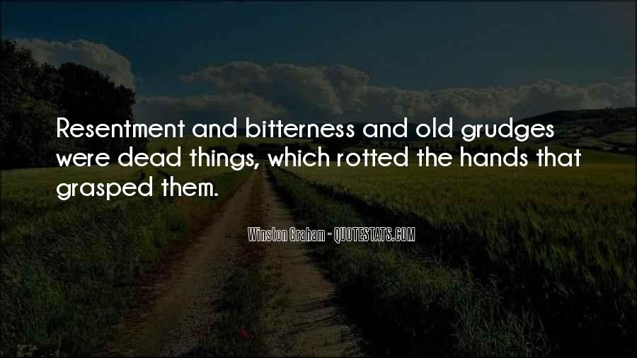 Resentment And Bitterness Quotes #110928