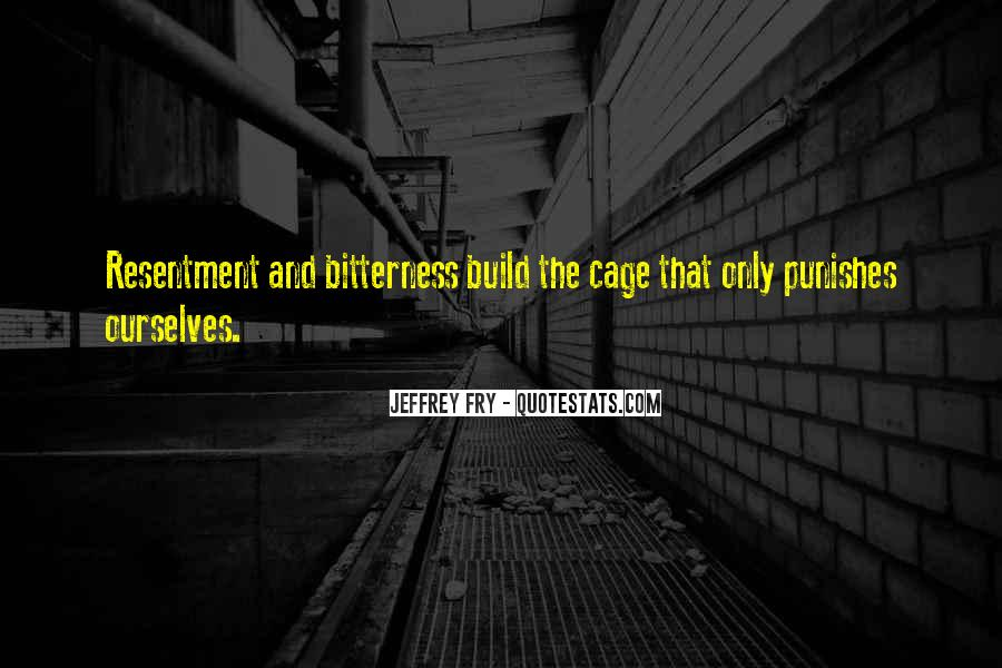 Resentment And Bitterness Quotes #1233587