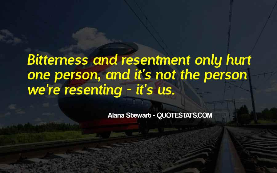 Resentment And Bitterness Quotes #148115