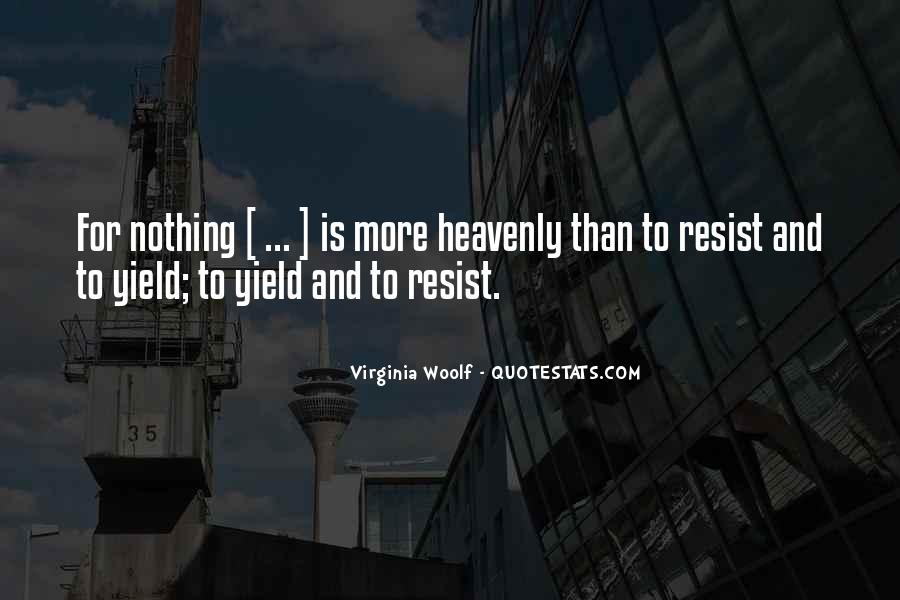 Resist Nothing Quotes #219844