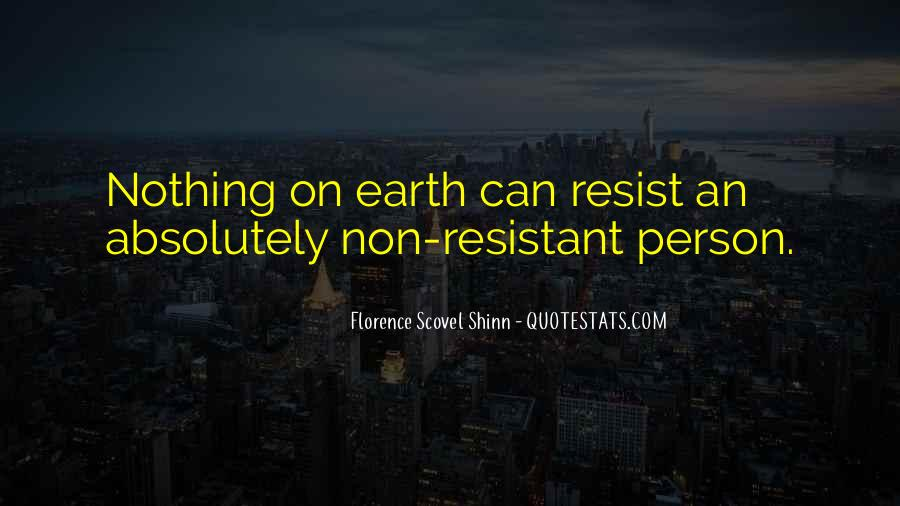 Resist Nothing Quotes #22577