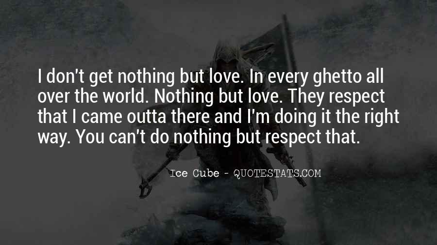 Respect Over Love Quotes #1265099