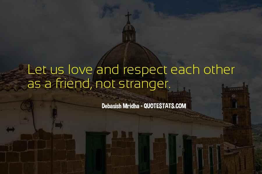 Respect Over Love Quotes #4452